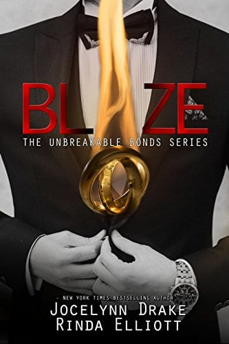 Blaze (Unbreakable Bonds #5) by Jocelynn Drake & Rinda Elliott: EXCLUSIVE Excerpt, Release Day Review and Giveaway